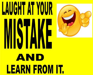 Keep Going: Laugh At Your Mistake and Learn From it